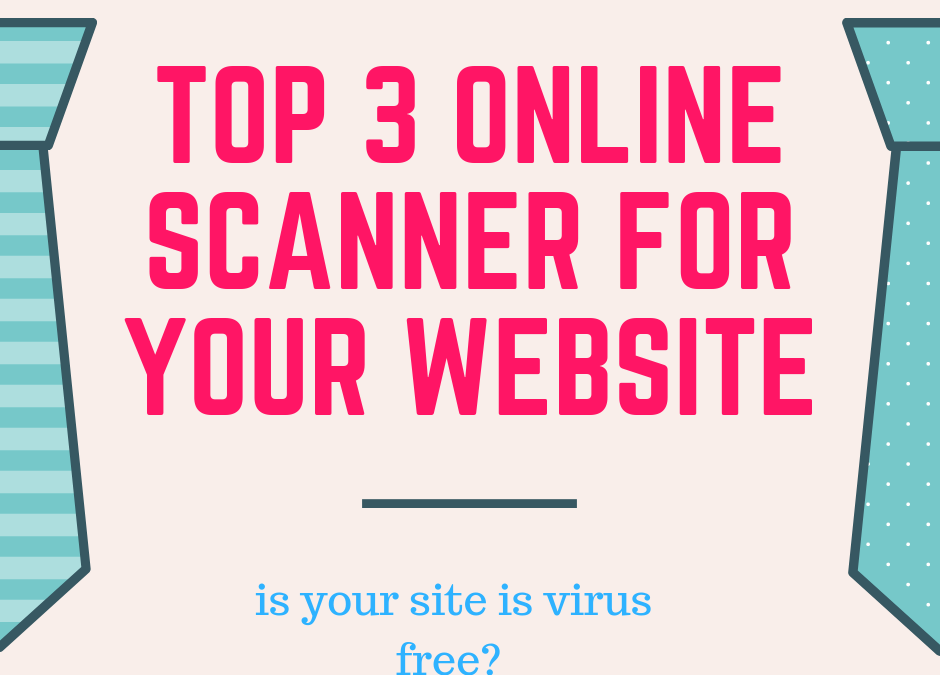Top 3 Free Online Scanner To Check Virus On The Website/Blog