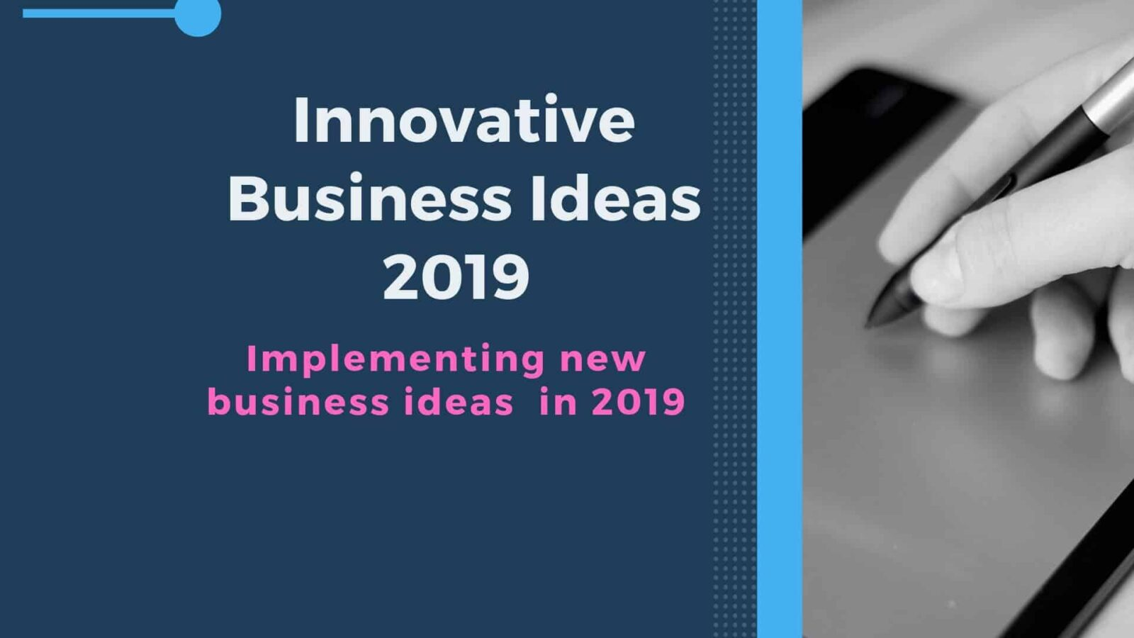 Implementing Innovative business ideas in 2019